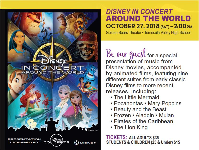 "OCTOBER 27, 2018 (Sat.) 2 pm - DISNEY IN CONCERT: ""Around the World"" - Features 9 Animated Films with Narration, and live Orchestra @ Golden Bears Theater - Temecula Valley High School"